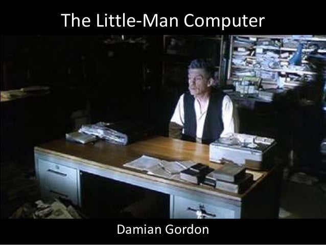 the little man computer The little man computer is a very simple yet powerful model of a computer let's take a look at what makes it click want to read more about the little man c.