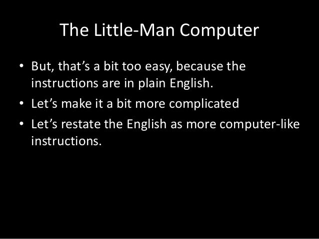 The Little Man Computer In Detail