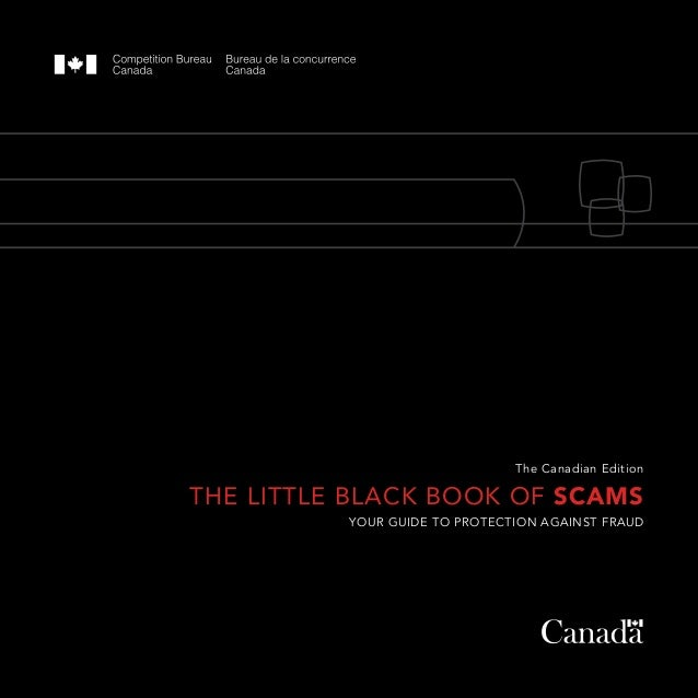 The Canadian Edition  THE LITTLE BLACK BOOK OF SCAMS Your guide to protection against fraud