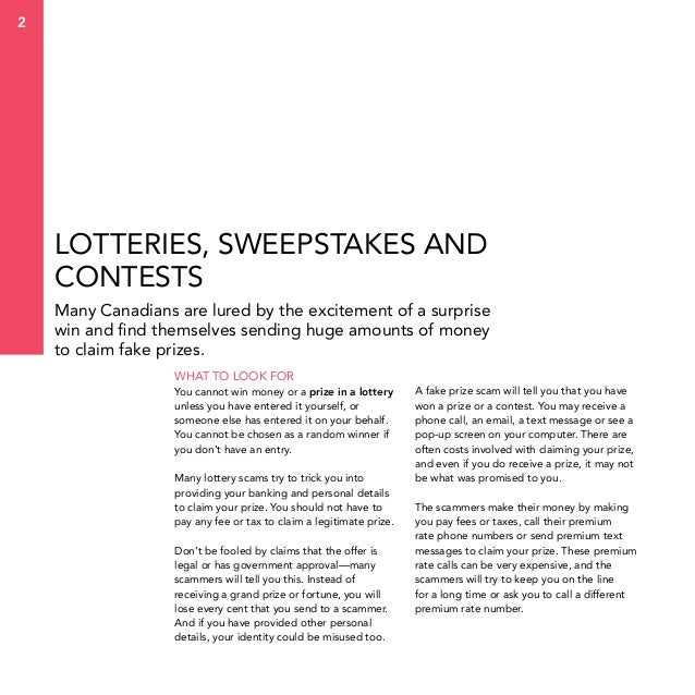 2  Lotteries, sweepstakes and contests Many Canadians are lured by the excitement of a surprise win and find themselves se...