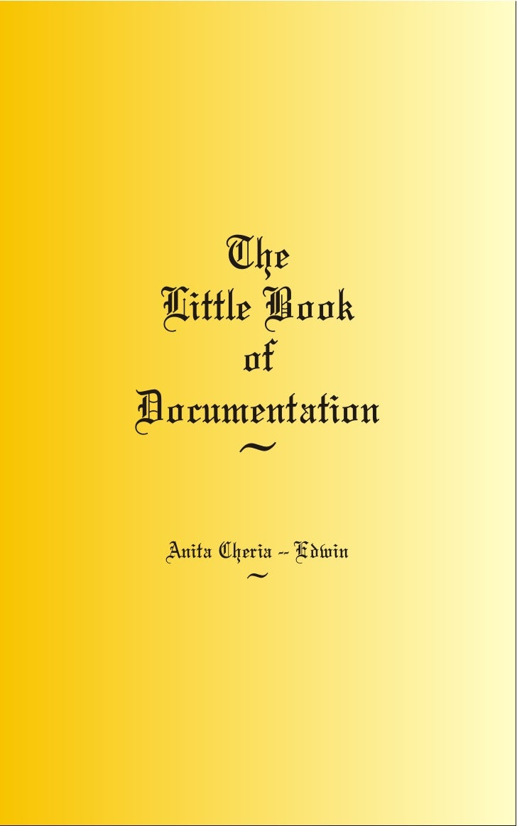 The  Little Book       of Documentation         ~  Anita Cheria -- Edwin           ~