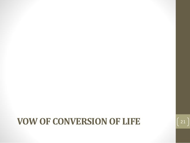 VOW OF CONVERSION OF LIFE 21