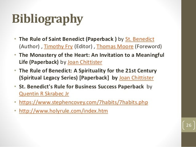 Bibliography • The Rule of Saint Benedict (Paperback ) by St. Benedict (Author) , Timothy Fry (Editor) , Thomas Moore (For...