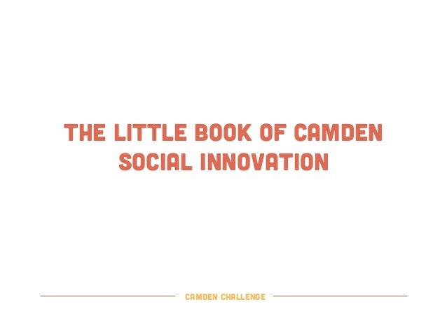 THE LITTLE BOOK OF CAMDENSOCIAL INNOVATIONCamden challenge