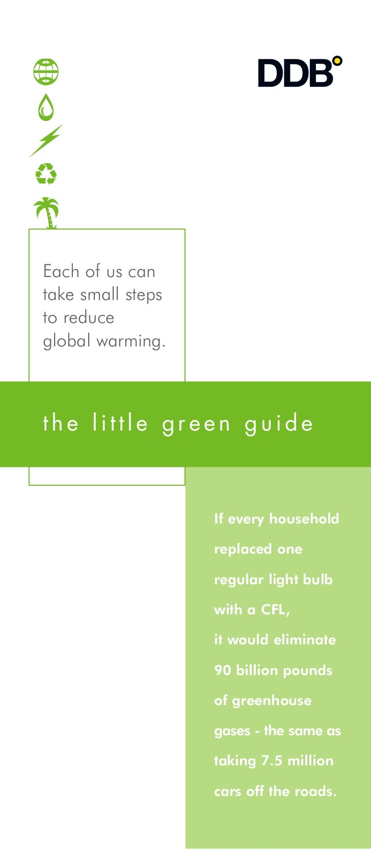 Each of us cantake small stepsto reduceglobal warming.the little green guide                   If every household         ...
