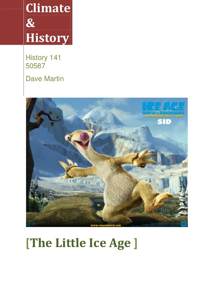 Climate & History History 141 50587Dave Martin[The Little Ice Age ]<br />The Little Ice Age17th Century Europe<br />What w...
