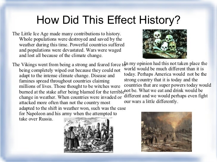 a study of the little ice age Find out more about the history of ice age, including videos,  scientists continue to study the evidence of these important  little ice age, big consequences.