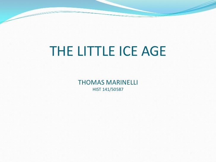 THE LITTLE ICE AGETHOMAS MARINELLIHIST 141/50587<br />