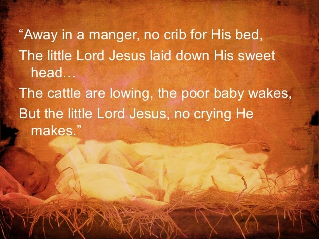 No Crib For A Bed The Little Lord Jesus