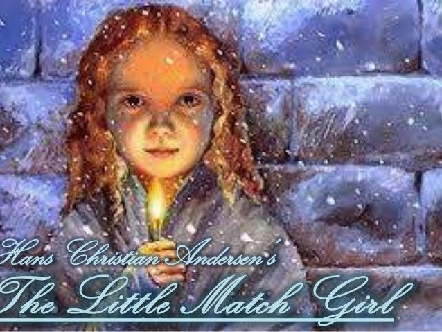 Hans Christian Andersen's  The Little Match Girl