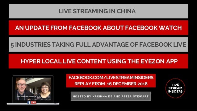 LIVE STREAMING IN CHINA FACEBOOK.COM/LIVESTREAMINSIDERS REPLAY FROM� 16 DECEMBER 2018 HOSTED BY KRISHNA DE AND PETER STEWA...