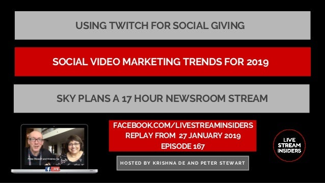 USING TWITCH FOR SOCIAL GIVING FACEBOOK.COM/LIVESTREAMINSIDERS REPLAY FROM� 27 JANUARY 2019 EPISODE 167 HOSTED BY KRISHNA ...