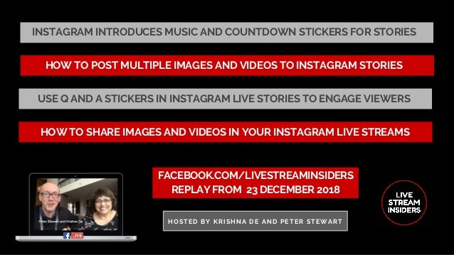 INSTAGRAM INTRODUCES MUSIC AND COUNTDOWN STICKERS FOR STORIES FACEBOOK.COM/LIVESTREAMINSIDERS REPLAY FROM� 23 DECEMBER 201...