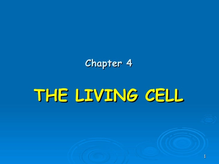 Chapter 4 THE LIVING CELL