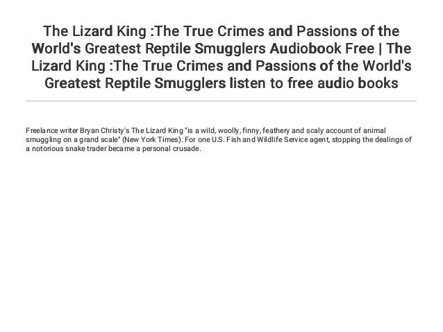 The Lizard King: The True Crimes and Passions of the Worlds Greatest Reptile Smugglers