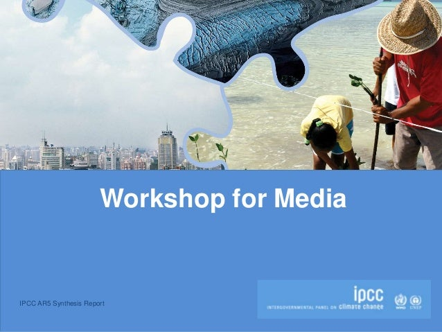 IPCC AR5 Synthesis Report Workshop for Media