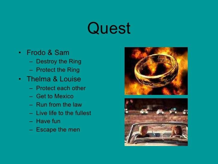 Quest <ul><li>Frodo & Sam </li></ul><ul><ul><li>Destroy the Ring </li></ul></ul><ul><ul><li>Protect the Ring </li></ul></u...
