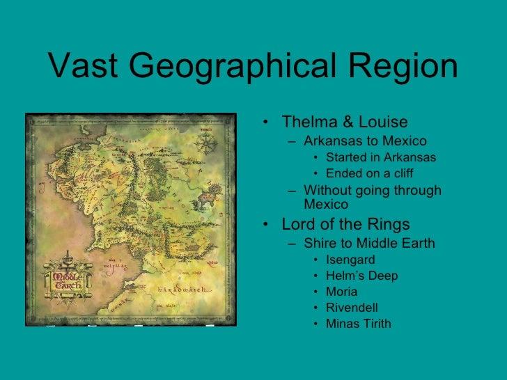 Vast Geographical Region <ul><li>Thelma & Louise </li></ul><ul><ul><li>Arkansas to Mexico </li></ul></ul><ul><ul><ul><li>S...