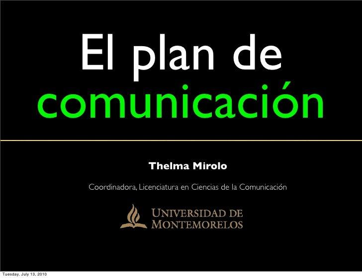 El plan de                 comunicación                                           Thelma Mirolo                          C...
