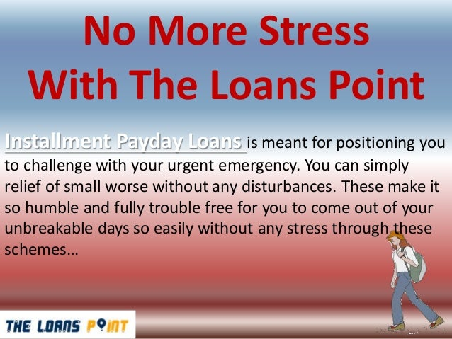 installment payday loans acquire quick cash loans help to get relief for all your anxiety 2 638
