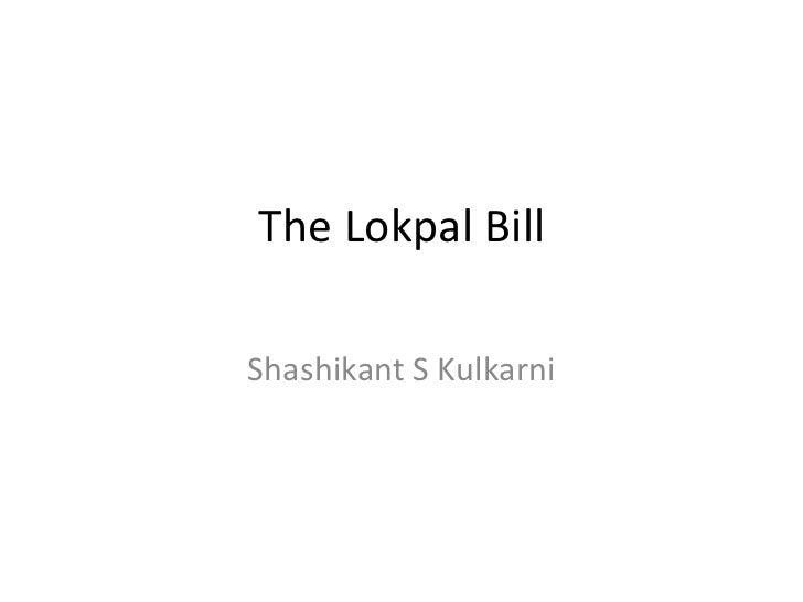 The Lokpal Bill Shashikant S Kulkarni