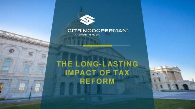 The Serious And Long Lasting Impact Of >> The Long Lasting Impact Of Tax Reform Long Island