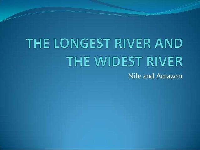Nile and Amazon