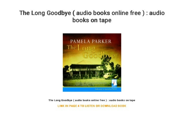 The Long Goodbye ( audio books online free ) : audio books on tape The Long Goodbye ( audio books online free ) : audio bo...
