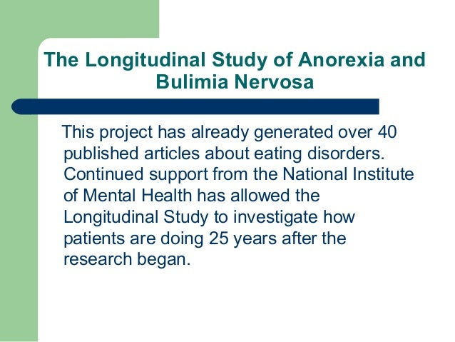 a study of anorexia nervosa and bulimia The center for eating disorders occasionally provides research studies at the center for international anorexia nervosa treatment study.