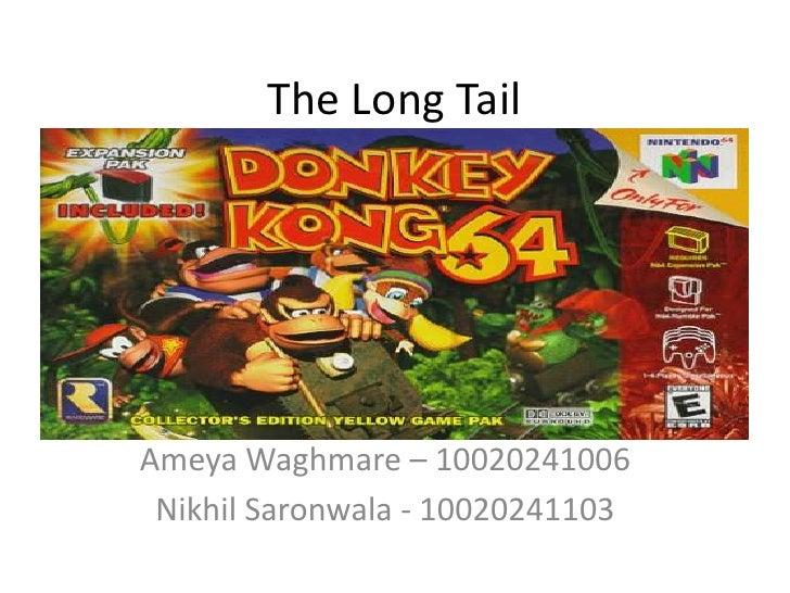 The Long Tail<br />AmeyaWaghmare – 10020241006<br />Nikhil Saronwala - 10020241103<br />
