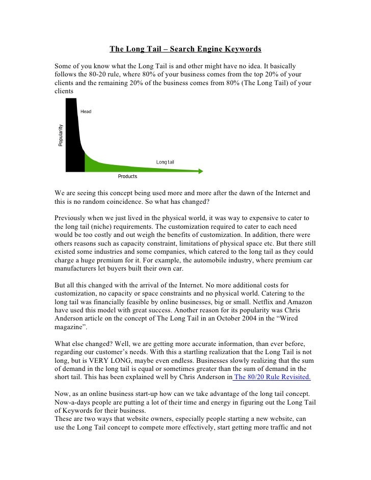 The Long Tail – Search Engine Keywords  Some of you know what the Long Tail is and other might have no idea. It basically ...