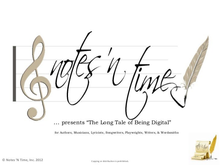 """… presents """"The Long Tale of Being Digital""""                             for Authors, Musicians, Lyricists, Songwriters, Pl..."""
