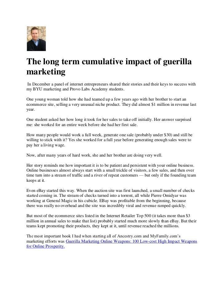 The long term cumulative impact of guerillamarketingIn December a panel of internet entrepreneurs shared their stories and...
