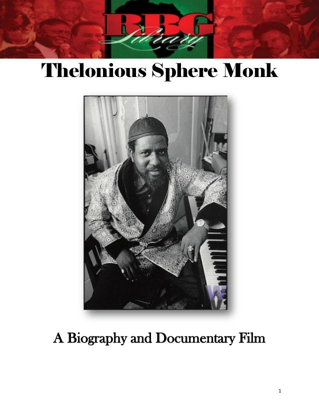 Thelonious Sphere Monk A Biography and Documentary Film                                    1