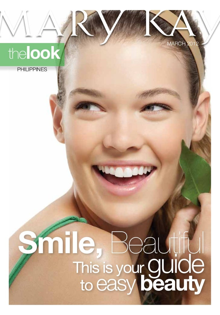 MARCH 2012thelook PHILIPPINES Smile, Beautiful                       guide               This is your                to ea...