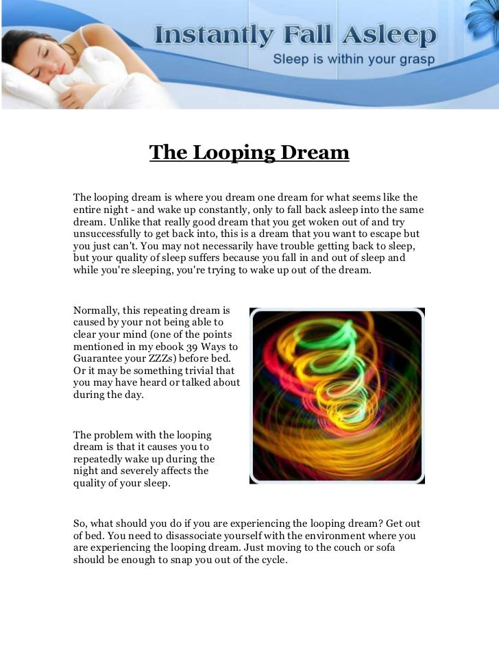 The Looping DreamThe looping dream is where you dream one dream for what seems like theentire night - and wake up constant...