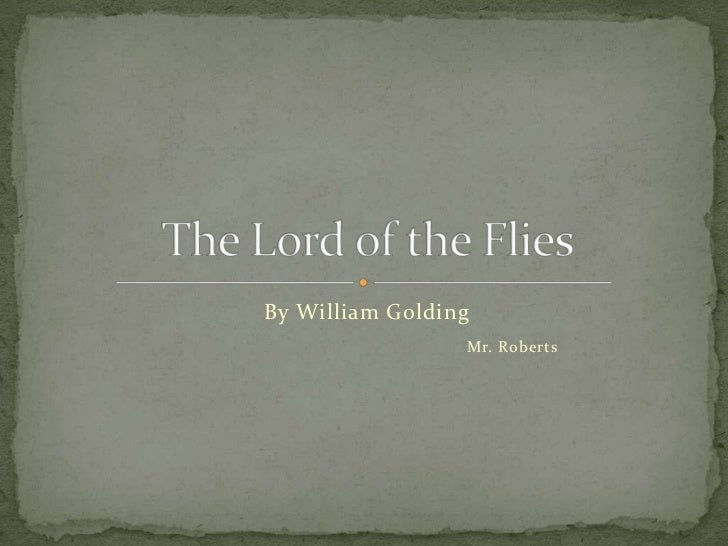 By William Golding<br />Mr. Roberts<br />The Lord of the Flies<br />