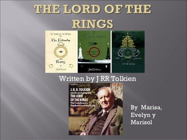 Written by J RR Tolkien                     By Marisa,                     Evelyn y                     Marisol