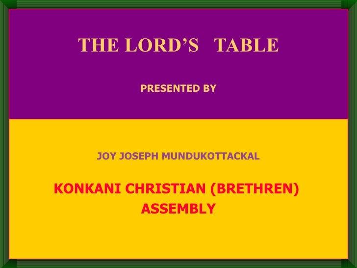 THE LORD'S  TABLE PRESENTED BY JOY JOSEPH MUNDUKOTTACKAL KONKANI CHRISTIAN (BRETHREN)  ASSEMBLY