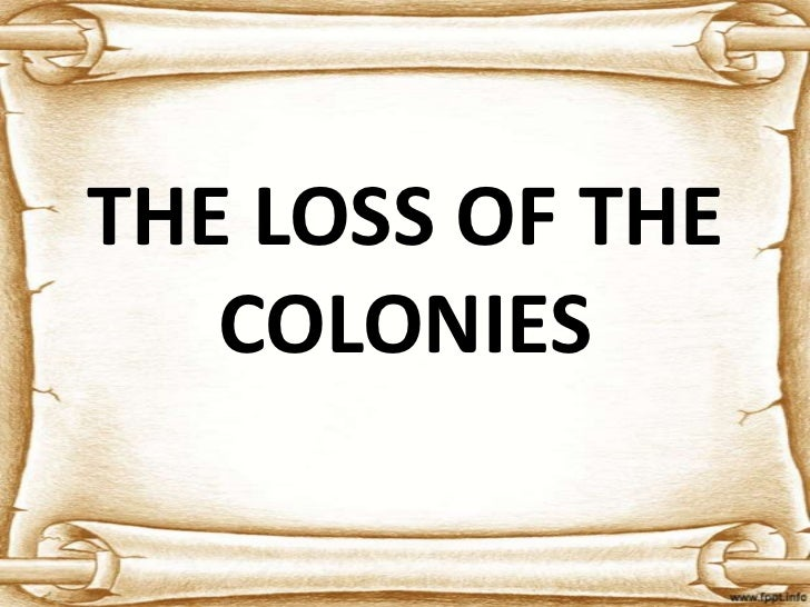 THE LOSS OF THE   COLONIES