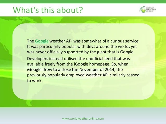 The loss of the google weather api Slide 2