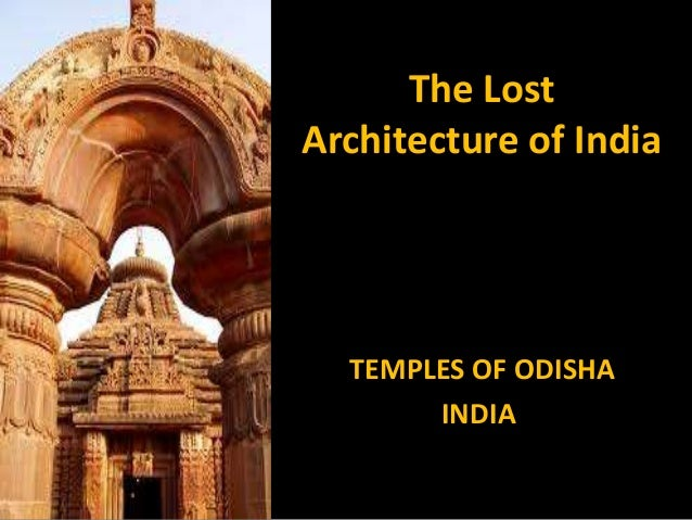The Lost Architecture of India TEMPLES OF ODISHA INDIA