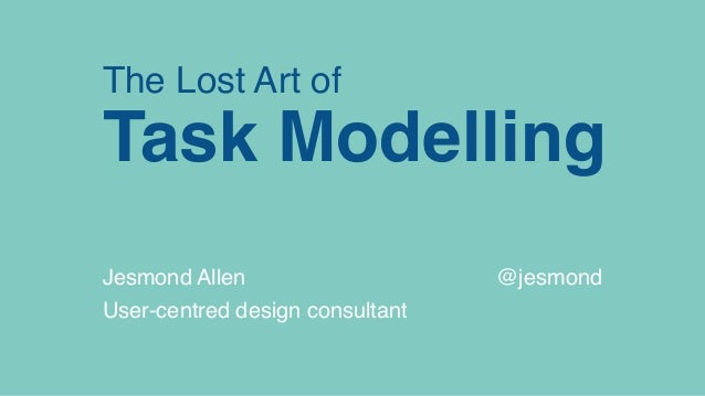 The Lost Art of Task Modelling