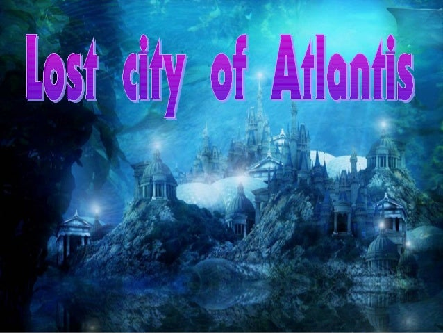 What is Atlantis ?  •A very fam ous wise m an who lived a long tim ago e P lato wrote about a place called Atlantis • The ...