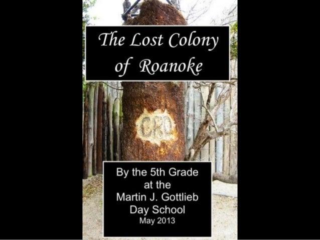 Table of ContentsIntroductionThe Journey OverThe ColonistsSurviving RoanokeThe Croatan Native AmericansThe Croatan-English...