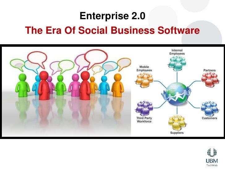 Enterprise 2.0<br />The Era Of Social Business Software<br />