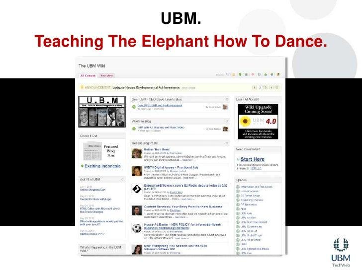UBM.<br />Teaching The Elephant How To Dance.<br />