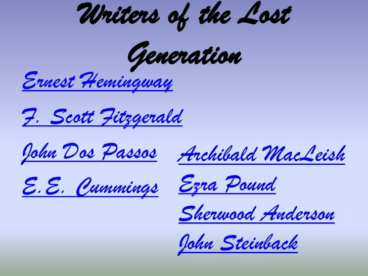 the lost generation writers rises after the cold war With the rise of trump, and unstable relations between the us, russia and   during the cold war, there was a clear narrative: an ideological  when it was  just america and the soviet union, things were relatively straightforward  from  the beat writers in the 1950s to the war game in the 1960s, and.