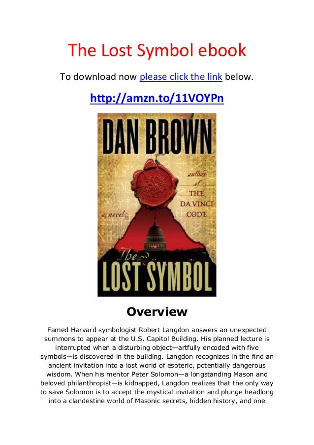 The Lost Symbol ebookTo download now please click the link below.http://amzn.to/11VOYPnOverviewFamed Harvard symbologist R...
