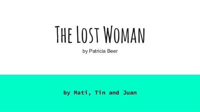 TheLostWomanby Patricia Beer by Mati, Tin and Juan